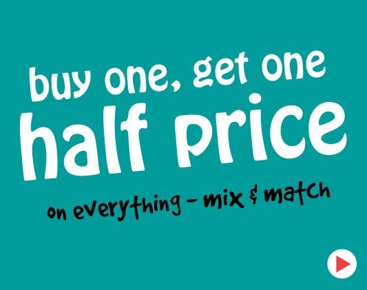 Buy one get one half price on everything