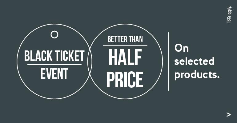 Black Ticket Event: Better Than Half Price