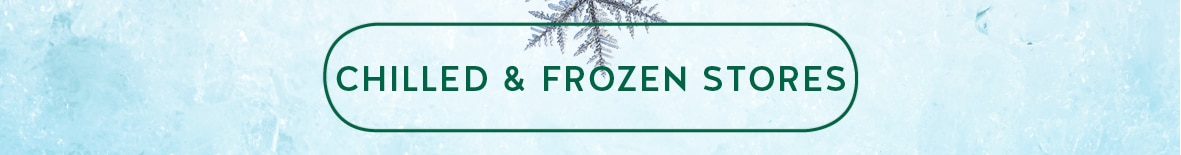Chilled & Frozen stores
